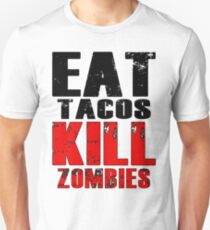 Eat Tacos Kill Zombies Unisex T-Shirt