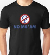 NO MA'AM Funny Tv Show Quotes T-Shirt