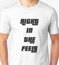 Right In The Feels T-Shirt