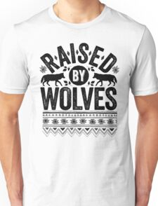 Raised By Wolves {Black + White} Unisex T-Shirt