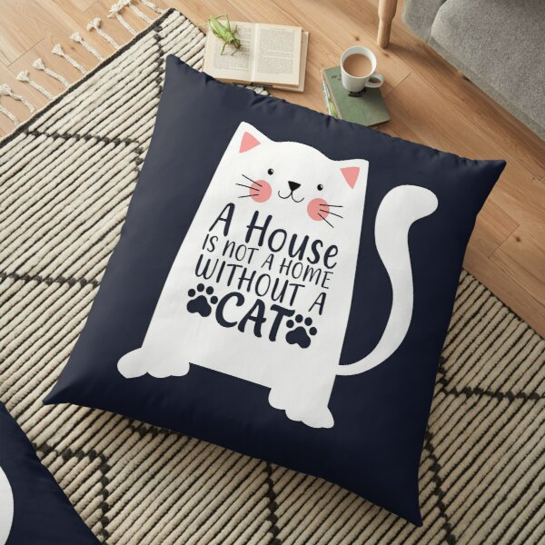 A house Is Not A Home Without A Cat - Dark Blue Version Floor Pillow
