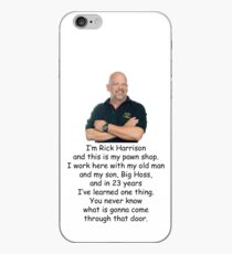 I'm Rick Harrison and this is my pawn shop. iPhone Case