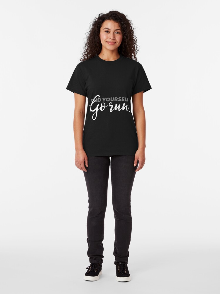 Alternate view of Find Yourself Go Run Motivational Runners Quote Classic T-Shirt