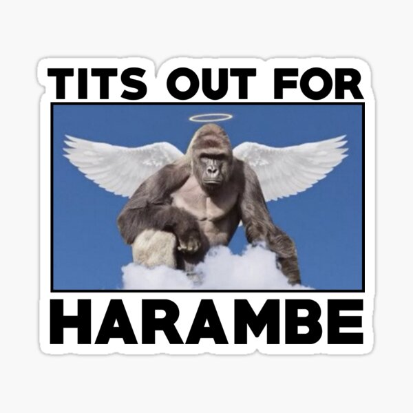 Tits out for HARAMBE   Sticker