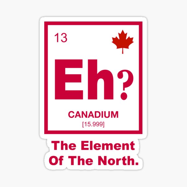 Eh? Canadian Element of Canada Sticker