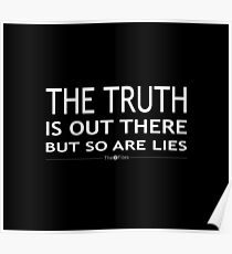 The truth is out there but so are lies Poster