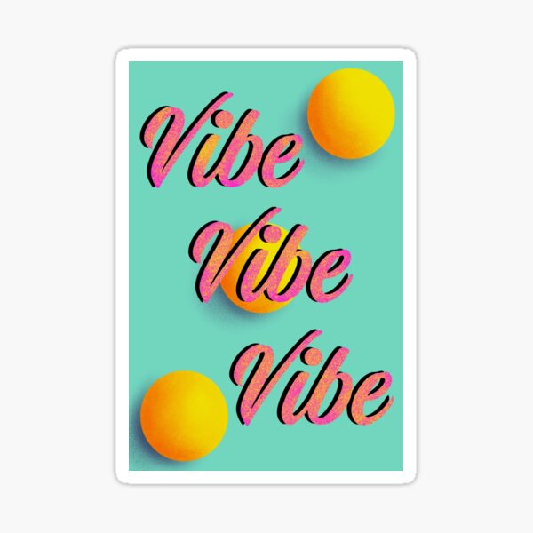 Vibe With Me Sticker