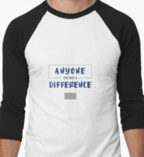 Anyone Can Make a Difference Belief Statement Men's Baseball ¾ T-Shirt