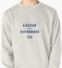Anyone Can Make a Difference Belief Statement Pullover