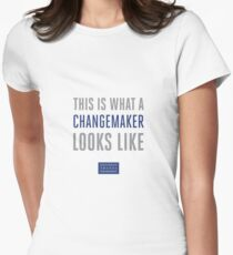 This is What a Changemaker Looks Like Women's Fitted T-Shirt