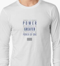 The Power of Many is Greater than the Power of One- Belief Statement Long Sleeve T-Shirt