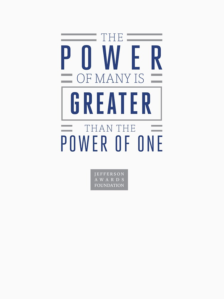 The Power of Many is Greater than the Power of One- Belief Statement by JeffersonAwards