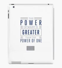 The Power of Many is Greater than the Power of One- Belief Statement iPad Case/Skin