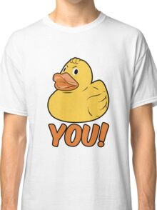 Duck You Funny Slogan Classic T-Shirt