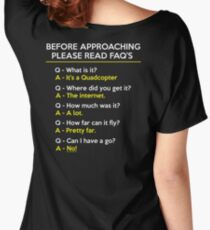 Quadcopter Drone Flying Questions FAQ Women's Relaxed Fit T-Shirt