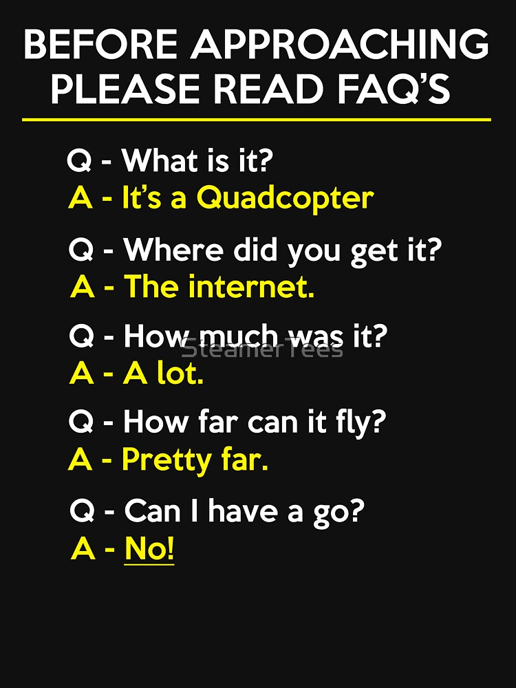 Fragen zu Quadcopter Drone Flying FAQ von SteamerTees