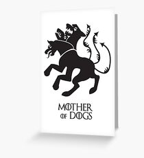 Mother of Dogs | Game of Thrones Greeting Card