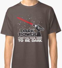 Dark power Classic T-Shirt