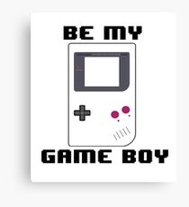 BE MY GAME BOY Canvas Print