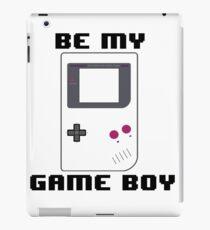 BE MY GAME BOY iPad Case/Skin