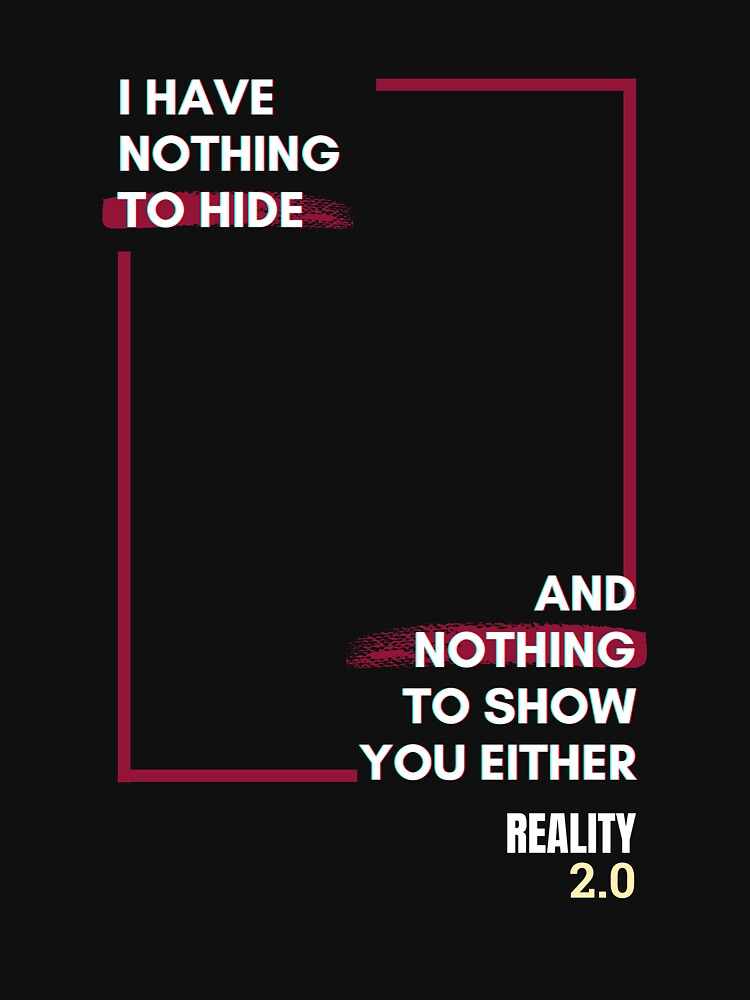 I Have Nothing To Hide by reality2cast