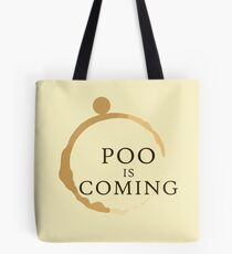 Poo Is Coming Tote Bag