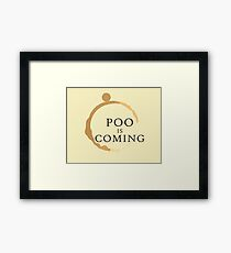 Poo Is Coming Framed Print