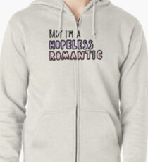 Baby I'm A Hopeless Romantic (Colour) Zipped Hoodie