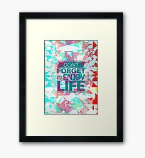 Enjoy Life Framed Print