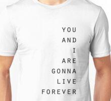 Live forever Unisex T-Shirt
