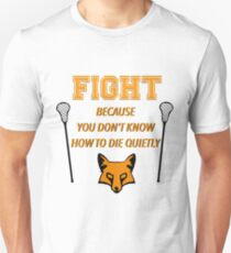 "The Foxhole Court – ""Fight Because You Don't Know How to Die Quietly"" T-Shirt"
