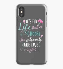 FOR JEHOVAH WE LIVE iPhone Case/Skin