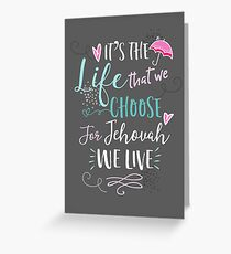 FOR JEHOVAH WE LIVE Greeting Card