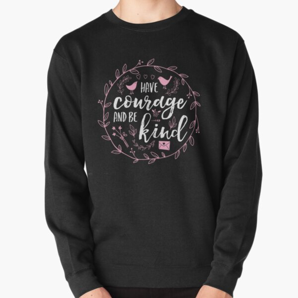 Have Courage and Be Kind Typography Raspberry Pink Pullover Sweatshirt