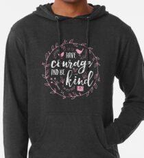 Have Courage and Be Kind Typography Raspberry Pink Lightweight Hoodie