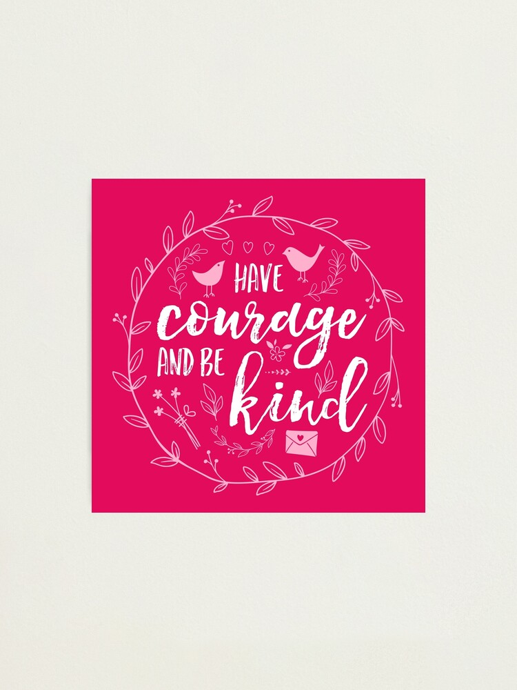 Alternate view of Have Courage and Be Kind Typography Raspberry Pink Photographic Print
