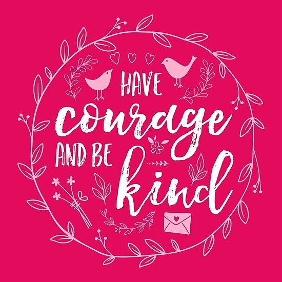 Have Courage and Be Kind Typography Raspberry Pink by Beverly Claire Kaiya