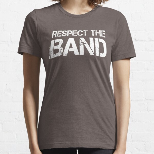Respect The Band (White Lettering) Essential T-Shirt