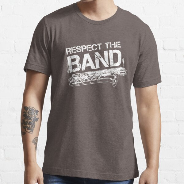 Respect The Band - Baritone Saxophone (White Lettering) Essential T-Shirt