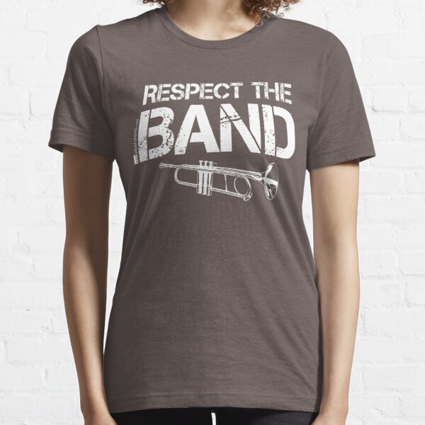 Respect The Band - Trumpet (White Lettering) Essential T-Shirt