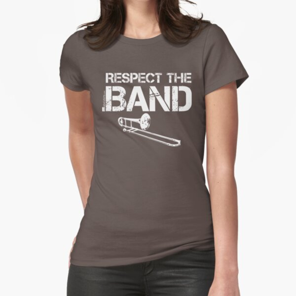 Respect The Band - Trombone (White Lettering) Fitted T-Shirt