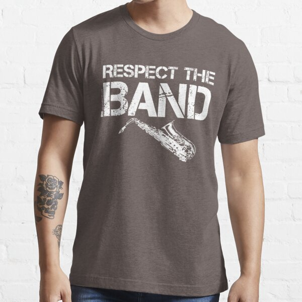 Respect The Band - Saxophone (White Lettering) Essential T-Shirt