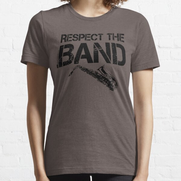 Respect The Band - Saxophone (Black Lettering) Essential T-Shirt