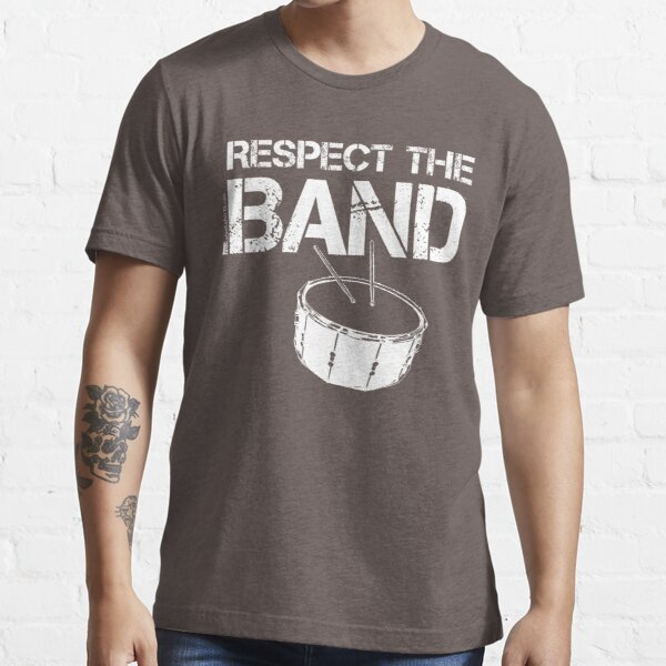 Respect The Band - Snare Drum (White Lettering) Essential T-Shirt