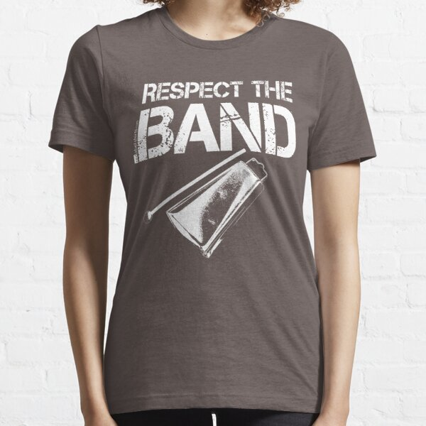 Respect The Band - Cowbell (White Lettering) Essential T-Shirt