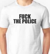 Fuck The Police Unisex T-Shirt
