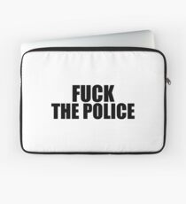 Fuck The Police Laptop Sleeve
