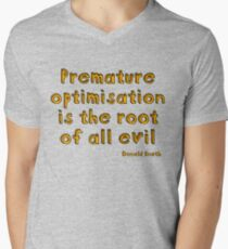 Premature optimization is the root of all evil - Donald Knuth Mens V-Neck T-Shirt