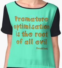 Premature optimization is the root of all evil - Donald Knuth Chiffon Top