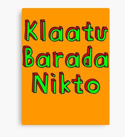 Klaatu Barada Nikto Canvas Print